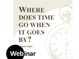 Webinar: TIME - where is time going when it goes by?