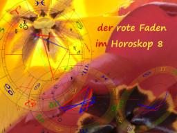 Webinar: Der rote Faden im Horoskop 8 / Deutungstraining