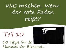 Webinar: Teil 10: Selbstlernkurs: 10 Tipps beim Blackout