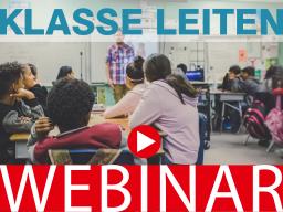 Webinar: Klassen führen - Klassen leiten