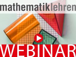 Webinar: Aufgaben im Mathematikunterricht