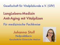 Webinar: LangLebens-Medizin/ Anti-Aging mit Vitalpilzen