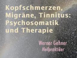 Webinar: Kopfschmerzen, Migräne, Tinnitus: Psychosomatik und Therapie