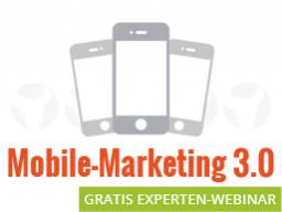 Webinar: Mobile Marketing - Funktioniert das auch für mein Unternehmen?