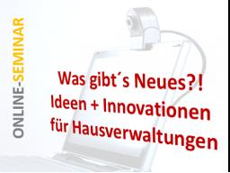 Webinar: Was gibt´s Neues?! Ideen + Innovationen für Immobilienverwaltungen