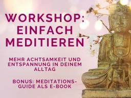 Webinar: Einfach meditieren - Mehr Achtsamkeit und Entspannung für deinen Alltag