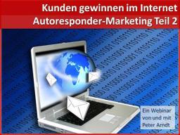 Webinar: Kunden gewinnen mit einem Autoresponder Teil II