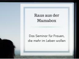 Webinar: Raus aus der Mamabox