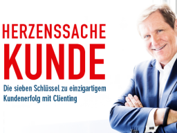 Webinar: Herzenssache Kunde | Neue Kundenerfolge durch Clienting statt Marketing
