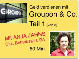 Webinar: Geld verdienen mit Groupon & Co Teil 1