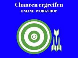 Webinar: Chancen ergreifen, Online-Workshop