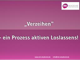 """Webinar: """"Verzeihen""""  Ein Prozess aktiven Loslassens in 3 Schritten"""