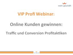 Webinar: Online Kunden gewinnen: Traffic und Conversion Profitaktiken
