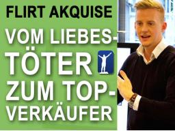 Webinar: Flirt Akquise - Vom Liebestöter zum Top Verkäufer