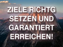 Webinar: Ziele richtig setzen und garantiert erreichen!