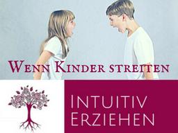 Webinar: Intuitiv Erziehen! Wenn Geschwister streiten ...