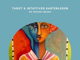 Webinar: TAROT & INTUITIVES KARTENLEGEN - Die Große Arkana