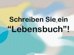 """Webinar: Schreiben Sie ein """"Lebensbuch""""!"""