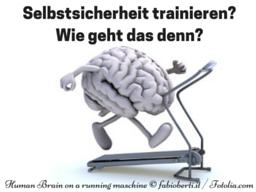 Webinar: Selbstsicherheit trainieren? Geht das? .... Na klar...und Wie?