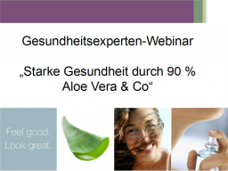 Webinar: Starke Gesundheit durch 90 % Aloe Vera & Co