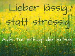 Webinar: Lieber lässig statt stressig, Teil 3