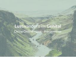 Webinar: Lustwandern im Genital - Deine Online-Live-Körperreise