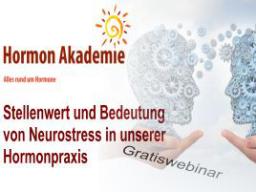 Webinar: Gratis Webinar - Bedeutung von Neurostress in der Hormonpraxis