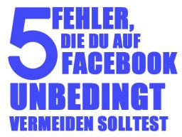 Webinar: 5 Fehler, die Du auf Facebook unbedingt vermeiden solltest