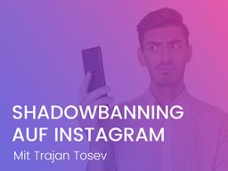 Webinar: Alles über Shadowbanning: Die geheime Strafe von Instagram