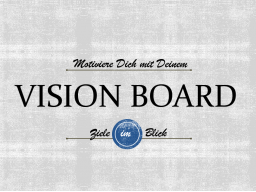 Webinar: Vision Board  | Motivation & Fokus