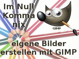 """Webinar: Im Null Komma nix Bilder erstellen mit """"gimp"""""""