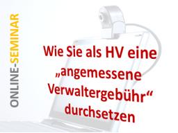 """Webinar: Wie Sie als Hausverwaltung eine """"angemessene Verwaltergebühr"""" durchsetzen!"""