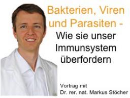 Webinar: Bakterien, Viren, Parasiten  Überforderung des Immunsystems