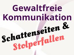 Webinar: Gratis: Gewaltfreie Kommunikation - Schattenseiten & Stolperfallen