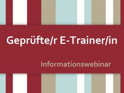 Webinar: Geprüfte/r E-Trainer/in: Wie kann ich es werden?