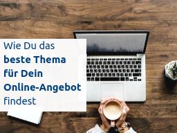 Webinar: Wie Du das beste Thema für Dein Online-Angebot findest