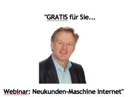 Webinar: Neukunden-Maschine Internet