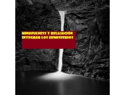 Webinar: 4. Mindfulness y relajación: integrar los hemisferios.