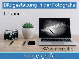 Webinar: Bildgestaltung in der Fotografie (Auszug)