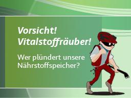 Webinar: Wiederholung: Vorsicht Vitalstoffräuber! - Wer plündert unsere Nährstoffspeicher?