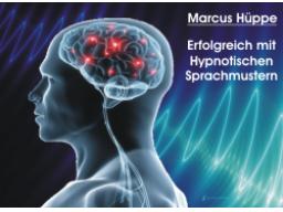 Webinar: Marcus Hüppe-Erfolgreich mit hynotischen Sprachmustern