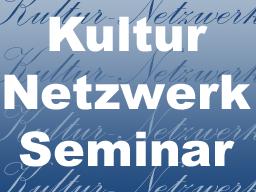 Webinar: Kultur-Netzwerk - Das Seminar