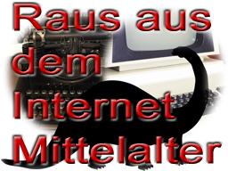 Raus aus dem Internet-Mittelalter