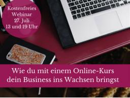 Webinar: Wie du mit einem Online-Kurs dein Business ins Wachsen bringst