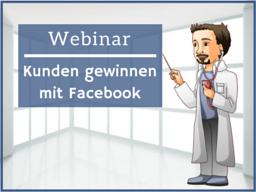 Webinar: Kunden gewinnen mit Facebook