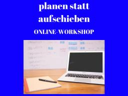 Webinar: Planen statt aufschieben, Online-Workshop