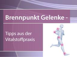 Webinar: Brennpunkt Gelenke! - Tipps aus der Vitalstoffküche