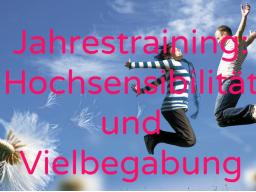 Webinar: Jahrestraining: Hochsensibilität und Vielbegabung