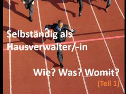 Webinar: Selbständig als Hausverwalter/-in: Wie? Was? Womit? (Teil 1)