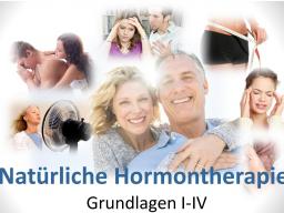 """Webinar: """"Natürlichen Hormontherapie""""- Grundlagen I-IV"""